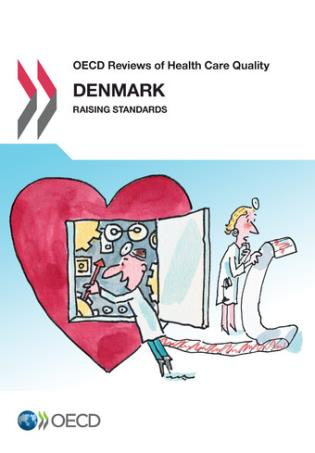 Cover image for the book OECD Reviews Of Health Care Quality: Denmark 2013 Raising Standards