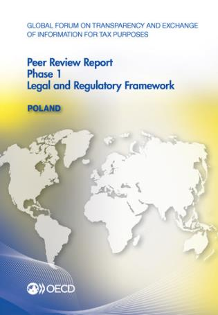 Cover image for the book Global Forum On Transparency And Exchange Of Information For Tax Purposes Peer Reviews: Poland 2013 Phase 1: Legal And Regulatory Framework