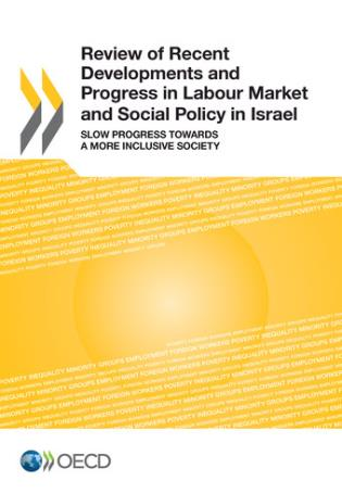 Cover image for the book Review Of Recent Developments And Progress In Labour Market And Social Policy In Israel: Slow Progress Towards A More Inclusive Society