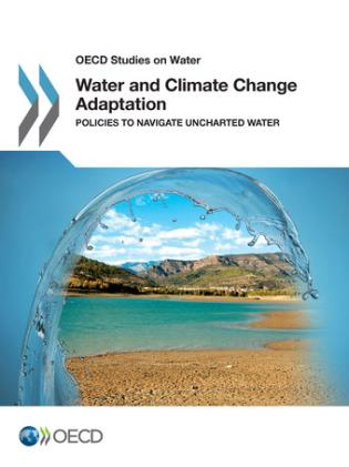 Cover image for the book Water And Climate Change Adaptation: Policies To Navigate Uncharted Waters: OECD Studies On Water