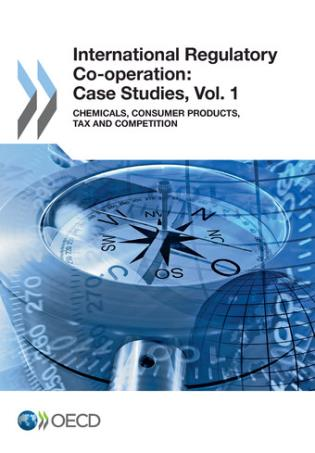 Cover image for the book International Regulatory Co-Operation: Case Studies: Chemicals, Consumer Products, Tax And Competition