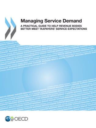 Cover image for the book Managing Service Demand: A Practical Guide To Help Revenue Bodies Better Meet Taxpayers' Service Expectations