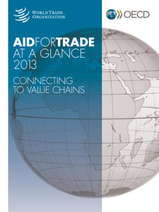 Cover image for the book Aid For Trade At A Glance 2013: Connecting To Value Chains