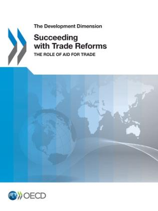 Cover image for the book Succeeding With Trade Reforms: The Role Of Aid For Trade
