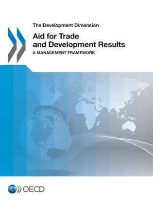Cover image for the book Aid For Trade And Development Results: A Management Framework