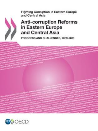 Cover image for the book Fighting Corruption In Eastern Europe And Central Asia: Anti-Corruption Reforms In Eastern Europe And Central Asia Progress And Challenges, 2009-2013