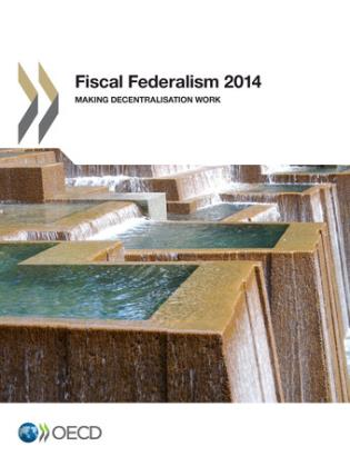 Cover image for the book Fiscal Federalism 2014: Making Decentralisation Work