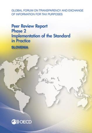 Cover image for the book Global Forum On Transparency And Exchange Of Information For Tax Purposes Peer Reviews: Slovenia 2014: Phase 2: Implementation Of The Standard In Practice