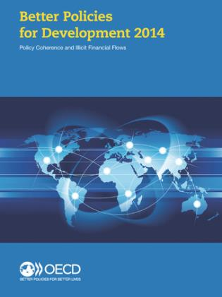 Cover image for the book Better Policies For Development 2014: Policy Coherence And Illicit Financial Flows