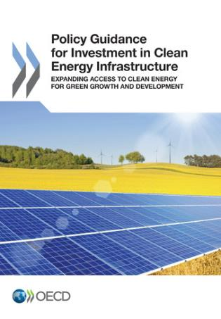 Cover image for the book Policy Guidance For Investment In Clean Energy Infrastructure: Expanding Access To Clean Energy For Green Growth And Development