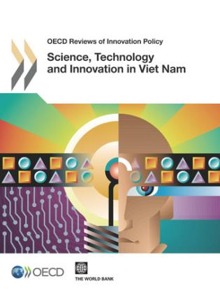 Cover image for the book Science, Technology And Innovation In Vietnam: OECD Reviews Of Innovation Policy