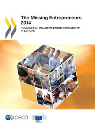 Cover image for the book Missing Entrepreneurs Policies For Inclusive Entrepreneurship In Europe: 2014, Second Edition