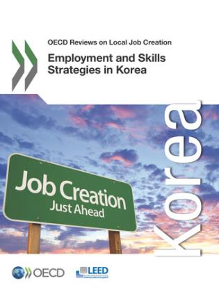 Cover image for the book Employment And Skills Strategies In Korea: OECD Reviews On Local Job Creation