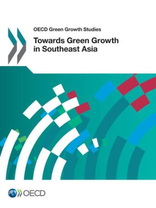Cover image for the book Towards Green Growth In Southeast Asia: OECD Green Growth Studies