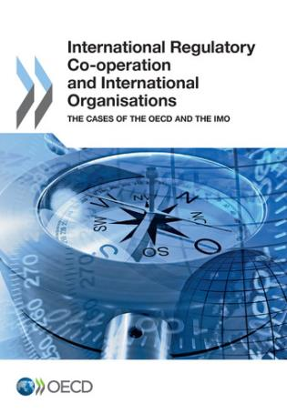Cover image for the book International Regulatory Co-Operation And International Organisations: The Cases Of The OECD And The IMO