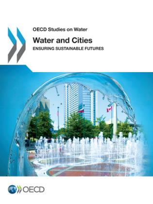 Cover image for the book Water And Cities: Ensuring Sustainable Futures: OECD Studies On Water