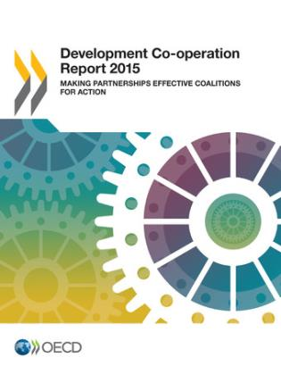 Cover image for the book Development Co-Operation Report: 2015: Making Partnerships Effective Coalitions For Action