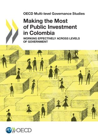 Cover image for the book Making the Most of Public Investment in Colombia: Working Effectively across Levels of Government