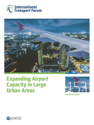 Cover image for the book ITF Round Tables No. 153: Expanding Airport Capacity In Large Urban Areas