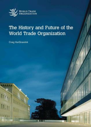 Cover image for the book History And Future Of The World Trade Organization