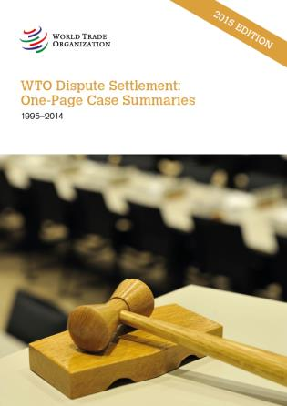 Cover image for the book WTO Dispute Settlement: One-Page Case Summaries: 1995 - 2014