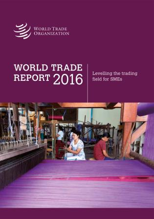 Cover image for the book World Trade Report: 2016: Levelling the Trading Field for SMEs