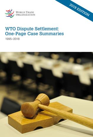 Cover image for the book WTO Dispute Settlement: One-Page Case Summaries: 1995 - 2018