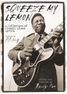 link and cover image for the book Squeeze My Lemon: A Collection of Classic Blues Lyrics