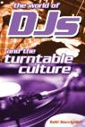link and cover image for the book The World of DJs and the Turntable Culture