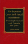 link and cover image for the book The Supreme Court and Sexual Harassment: Preventing Harassment While Preserving Free Speech