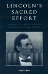 link and cover image for the book Lincoln's Sacred Effort: Defining Religion's Role in American Self-Government