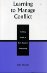 link and cover image for the book Learning to Manage Conflict: Getting People to Work Together Productively