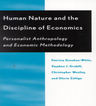 link and cover image for the book Human Nature and the Discipline of Economics: Personalist Anthropology and Economic Methodology