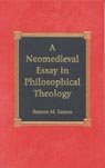 link and cover image for the book A Neomedieval Essay in Philosophical Theology