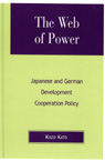 link and cover image for the book The Web of Power: Japanese and German Development Cooperation Policy