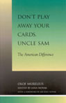 link and cover image for the book Don't Play Away Your Cards, Uncle Sam: The American Difference