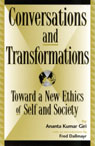 link and cover image for the book Conversations and Transformations: Toward a New Ethics of Self and Society