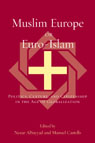 link and cover image for the book Muslim Europe or Euro-Islam: Politics, Culture, and Citizenship in the Age of Globalization