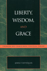 link and cover image for the book Liberty, Wisdom, and Grace: Thomism and Democratic Political Theory