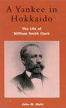 link and cover image for the book A Yankee in Hokkaido: The Life of William Smith Clark
