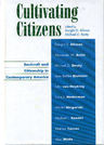 link and cover image for the book Cultivating Citizens: Soulcraft and Citizenship in Contemporary America