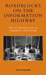 link and cover image for the book Roadblocks on the Information Highway: The IT Revolution in Japanese Education