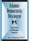 link and cover image for the book Islamic Democratic Discourse: Theory, Debates, and Philosophical Perspectives