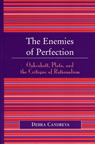 link and cover image for the book The Enemies of Perfection: Oakeshott, Plato, and the Critique of Rationalism