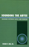 link and cover image for the book Sounding the Abyss: Readings Between Cavell and Derrida