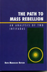 link and cover image for the book The Path to Mass Rebellion: An Analysis of Two Intifadas