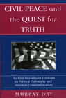 link and cover image for the book Civil Peace and the Quest for Truth: The First Amendment Freedoms in Political Philosophy and American Constitutionalism