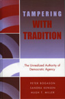 link and cover image for the book Tampering with Tradition: The Unrealized Authority of Democratic Agency