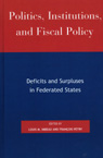 link and cover image for the book Politics, Institutions, and Fiscal Policy: Deficits and Surpluses in Federated States