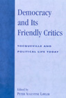 link and cover image for the book Democracy and Its Friendly Critics: Tocqueville and Political Life Today